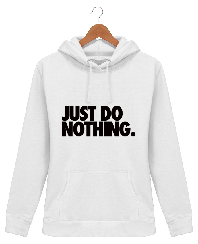 Sweat à Capuche Femme Just Do Nothing - Freeyourshirt.com