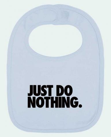 Bavoir Uni et Contrasté Just Do Nothing par Freeyourshirt.com
