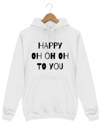 Sweat Shirt à Capuche Homme Happy OH OH OH to you par tunetoo