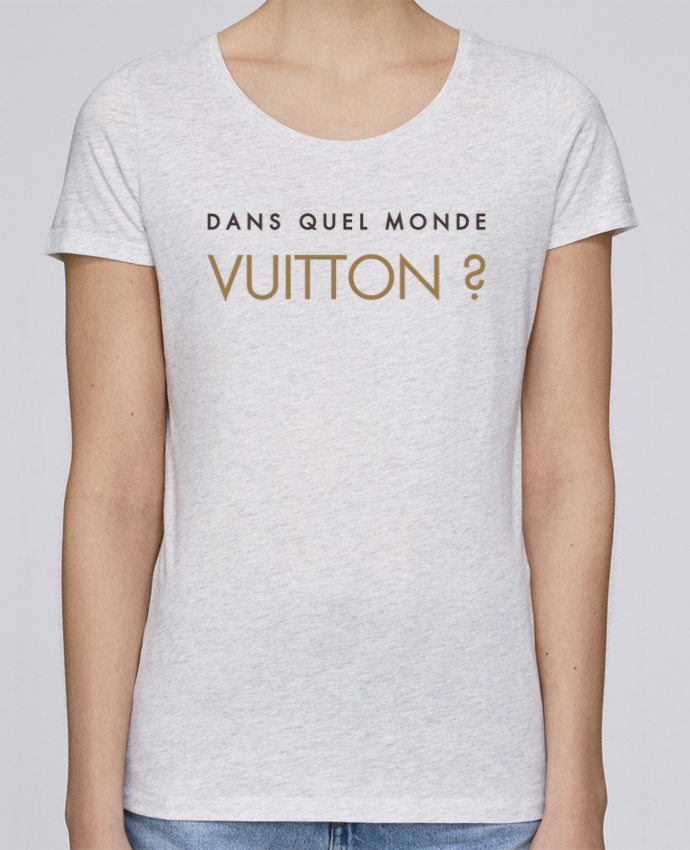 T-shirt Femme Stella Loves Dans quel monde Vuitton ? par tunetoo